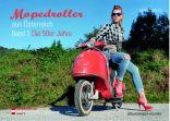 Mopedroller aus Österreich, Band1